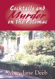 Cocktails and Murder on the Potomac ebook by Mary-Jane Deeb