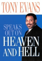 Tony Evans Speaks Out on Heaven And Hell ebook by Tony Evans
