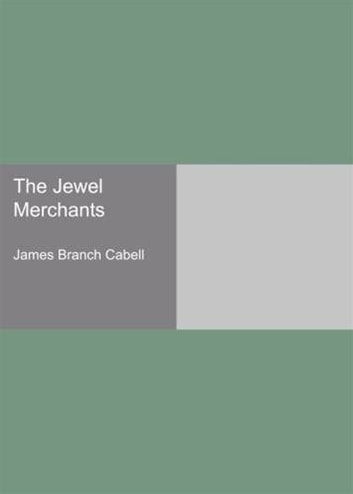 The Jewel Merchants ebook by James Branch Cabell