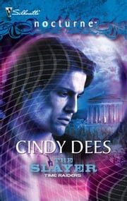 Time Raiders: The Slayer ebook by Cindy Dees