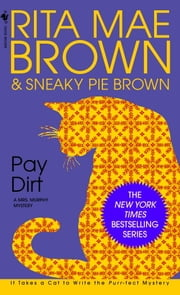 Pay Dirt - A Mrs. Murphy Mystery ebook by Rita Mae Brown