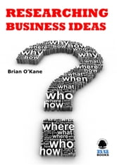 Researching Business Ideas ebook by Brian O'Kane