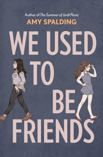 We Used to Be Friends ebook by Amy Spalding