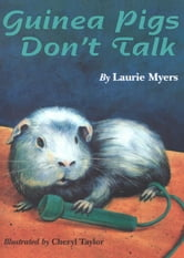 Guinea Pigs Don't Talk ebook by Laurie Myers
