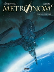 Metronom' #2 - Station orbitale ebook by Corbeyran,Grun