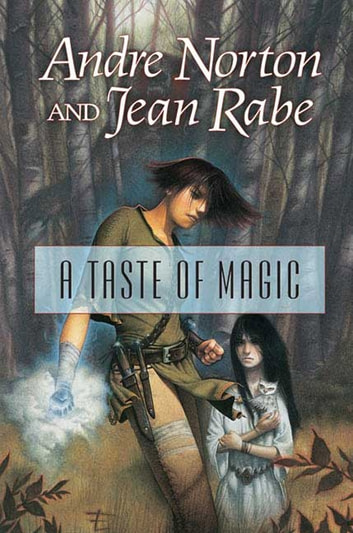 A Taste of Magic ebook by Andre Norton,Jean Rabe