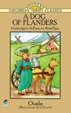 A Dog of Flanders - Unabridged; In Easy-to-Read Type ebook by Ouida
