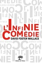 L'infinie comédie ebook by David Foster Wallace