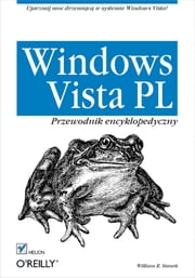Windows Vista PL. Przewodnik encyklopedyczny ebook by William R. Stanek