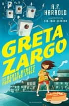 Greta Zargo and the Death Robots from Outer Space eBook by A.F. Harrold, Joe Todd-Stanton