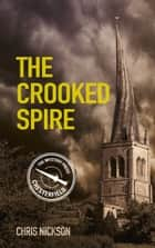 Crooked Spire ebook by Chris Nickson