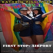 The PussyLips on Tour - First Stop: Airport: finally I'm getting to masturbate audiobook by Kathrin Pissinger