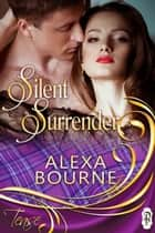 Silent Surrender ebook by Alexa Bourne