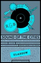Sound of the Cities - Glasgow - Eine Popmusikalische Entdeckungsreise ebook by Philipp Krohn, Ole Löding