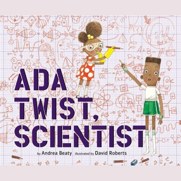 Ada Twist, Scientist audiobook by Andrea Beaty