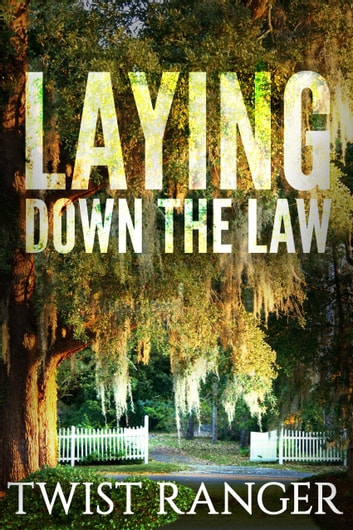 Laying Down The Law ebook by Twist Ranger
