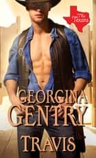 Travis: - The Texans ebook by Georgina Gentry