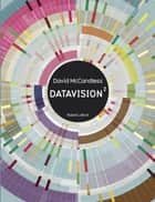 Datavision² ebook by Anna POSTEL, David MCCANDLESS