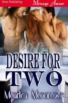 Desire for Two ebook by Marla Monroe
