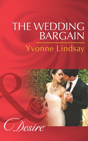 The Wedding Bargain (Mills & Boon Desire) (The Master Vintners, Book 6) ebook by Yvonne Lindsay
