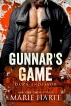 Gunnar's Game - Dawn Endeavor, #4 ebook by Marie Harte
