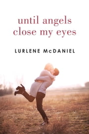 Until Angels Close My Eyes ebook by Lurlene McDaniel