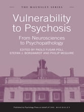 Vulnerability to Psychosis - From Neurosciences to Psychopathology ebook by