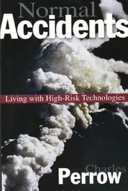 Normal Accidents - Living with High Risk Technologies ebook by Charles Perrow