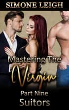 Suitors - Mastering the Virgin, #9 ebook by Simone Leigh