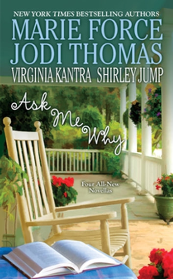 Ask Me Why ebook by Marie Force,Jodi Thomas,Shirley Jump,Virginia Kantra