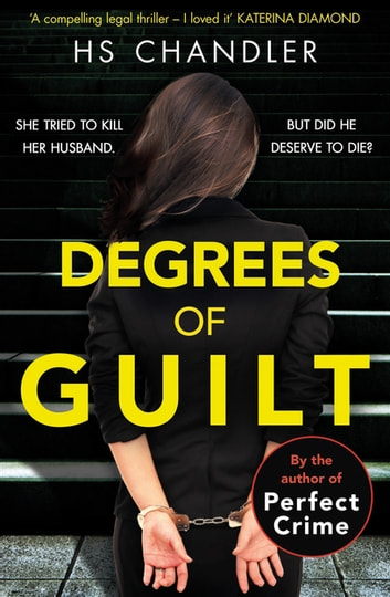 Degrees of Guilt - A gripping psychological thriller with a shocking twist ebook by HS Chandler,Helen Fields