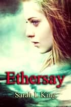Ethersay ebook by Sarah L King