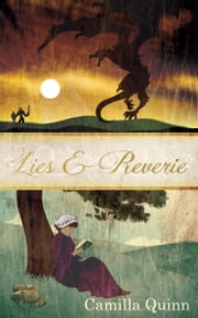 Lies and Reverie ebook by Camilla Quinn