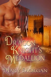 Dragon Knight's Medallion ebook by Mary Morgan