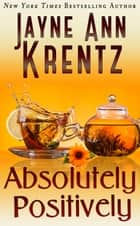 Absolutely, Positively ebook by Jayne Ann Krentz