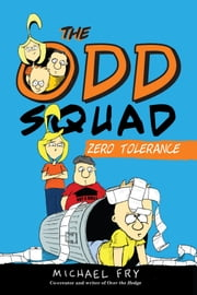 The Odd Squad: Zero Tolerance ebook by Michael Fry