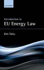 Introduction to EU Energy Law ebook by Kim Talus