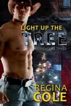 Light Up The Tree ebook by Regina Cole