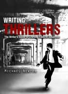 Writing Thrillers ebook by Michael Newton