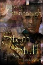 Stern Stuff ebook by Harvey Stanbrough