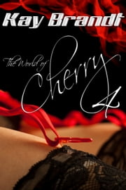 The World of Cherry 4 ebook by Kay Brandt