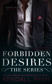 Forbidden Desires: The Series ebook by Kendall Ryan