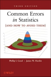 Common Errors in Statistics (and How to Avoid Them) ebook by Phillip I. Good,James W. Hardin