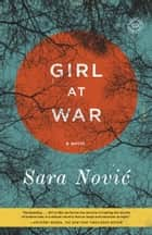 Girl at War ebook by A Novel