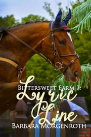 Bittersweet Farm 7: Lyric Line ebook by Barbara Morgenroth
