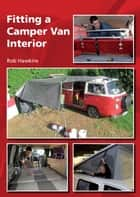Fitting a Camper Van Interior ebook by Rob Hawkins