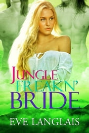 Jungle Freakn' Bride ebook by Eve Langlais