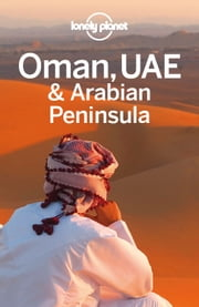 Lonely Planet Oman, UAE & Arabian Peninsula ebook by Lonely Planet,Jenny Walker,Stuart Butler,Anthony Ham,Andrea Schulte-Peevers