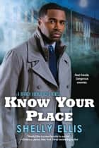 Know Your Place ebook by Shelly Ellis
