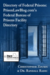 Directory of Federal Prisons: PrisonLawBlog.com's Federal Bureau of Prisons Facility Directory ebook by Christopher Zoukis,Dr. Dr. Randall  Radic